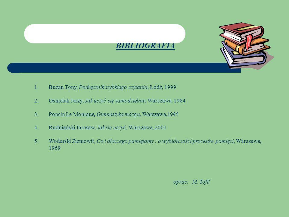 BIBLIOGRAFIA Buzan Tony, Podręcznik szybkiego czytania, Łódź, 1999