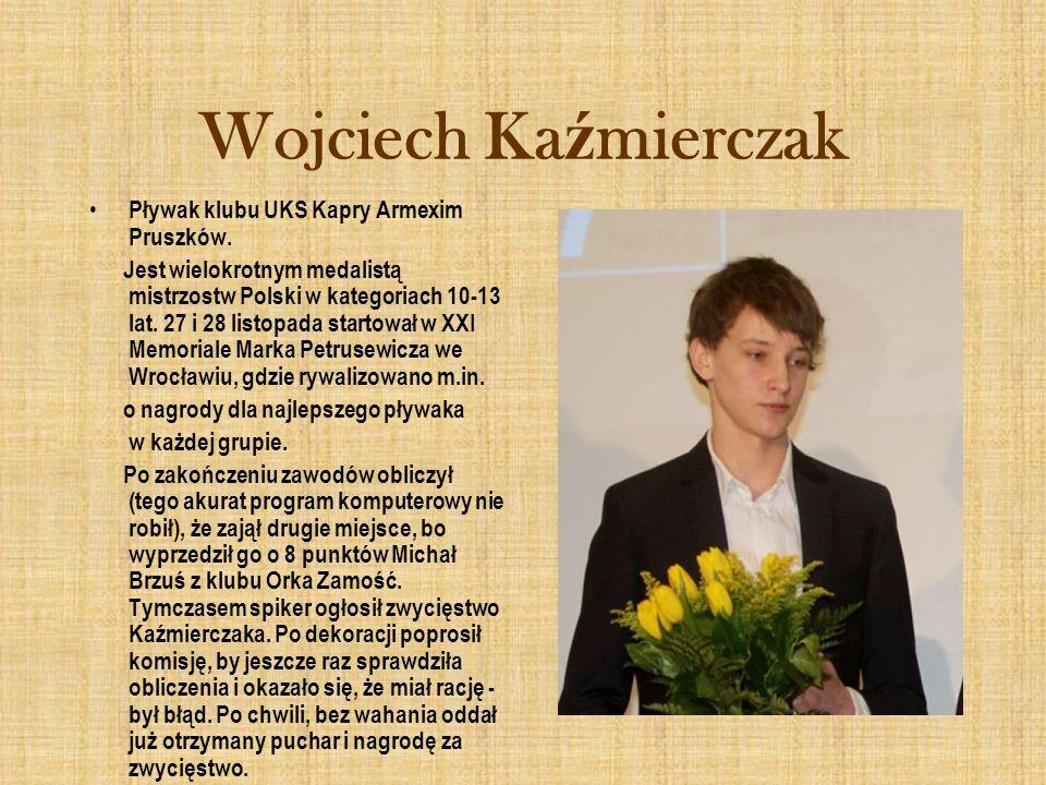 Wojciech Kaźmierczak Pływak klubu UKS Kapry Armexim Pruszków.