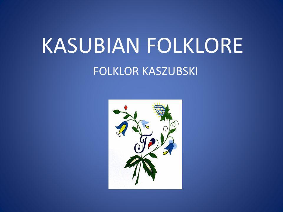 KASUBIAN FOLKLORE FOLKLOR KASZUBSKI