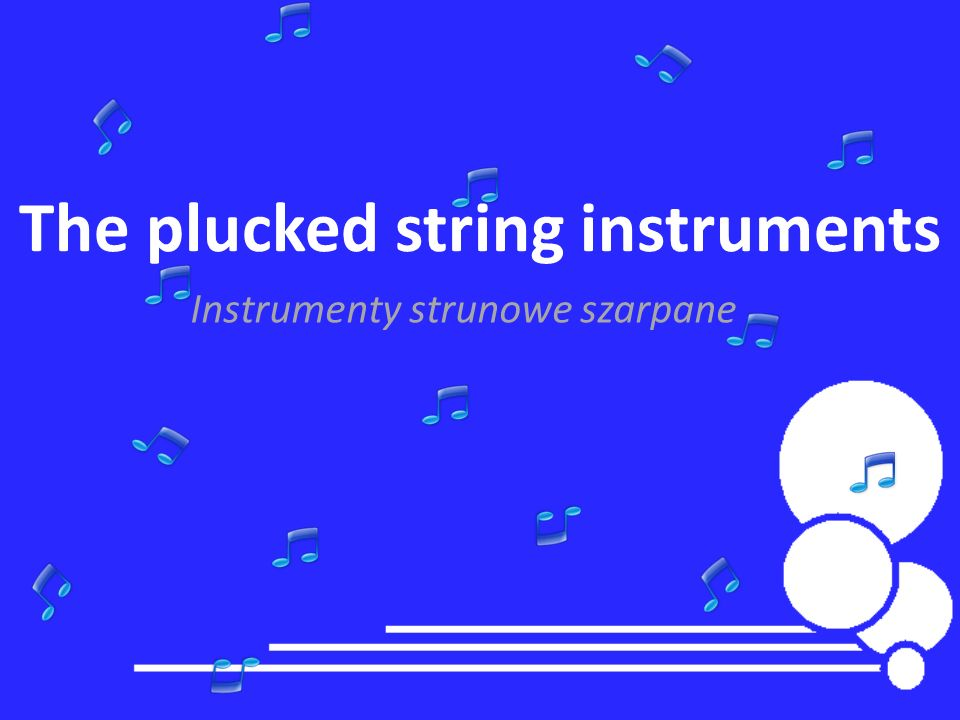 The plucked string instruments