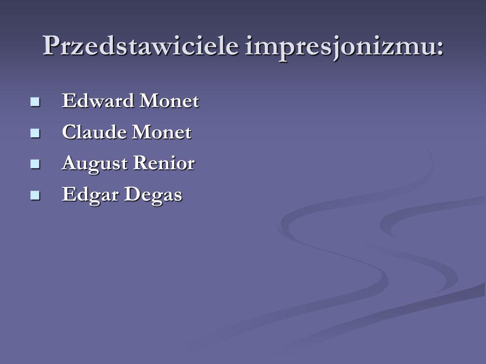 Przedstawiciele impresjonizmu:
