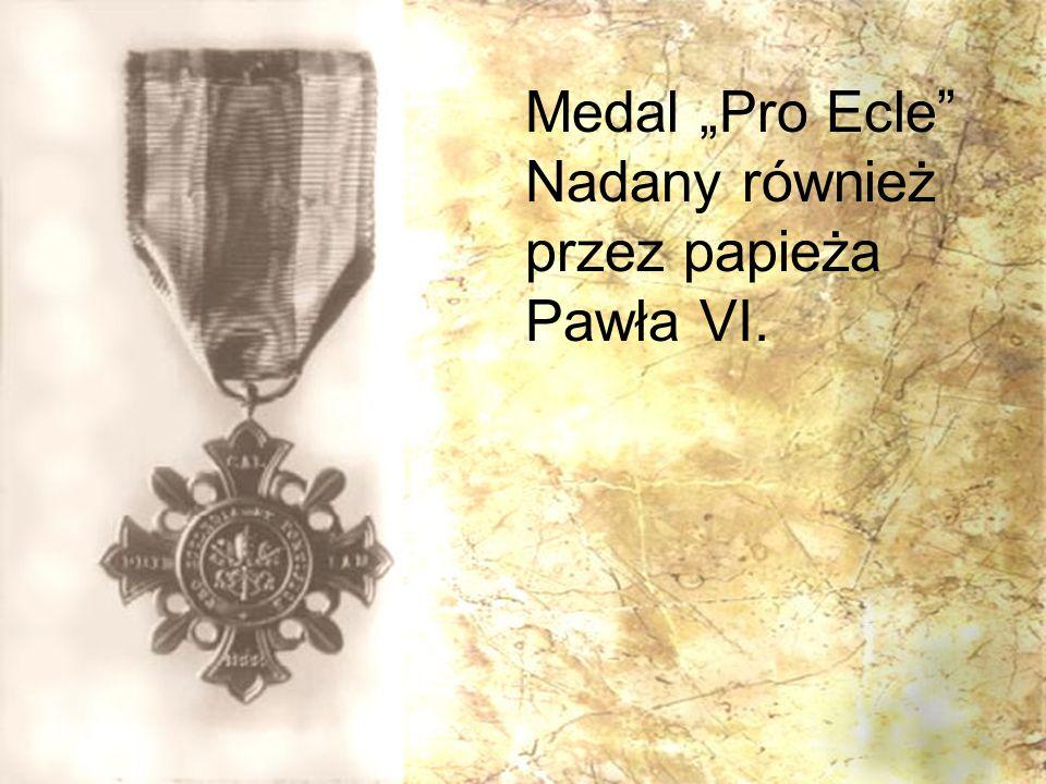 """Medal """"Pro Ecle Nadany również przez papieża Pawła VI."""