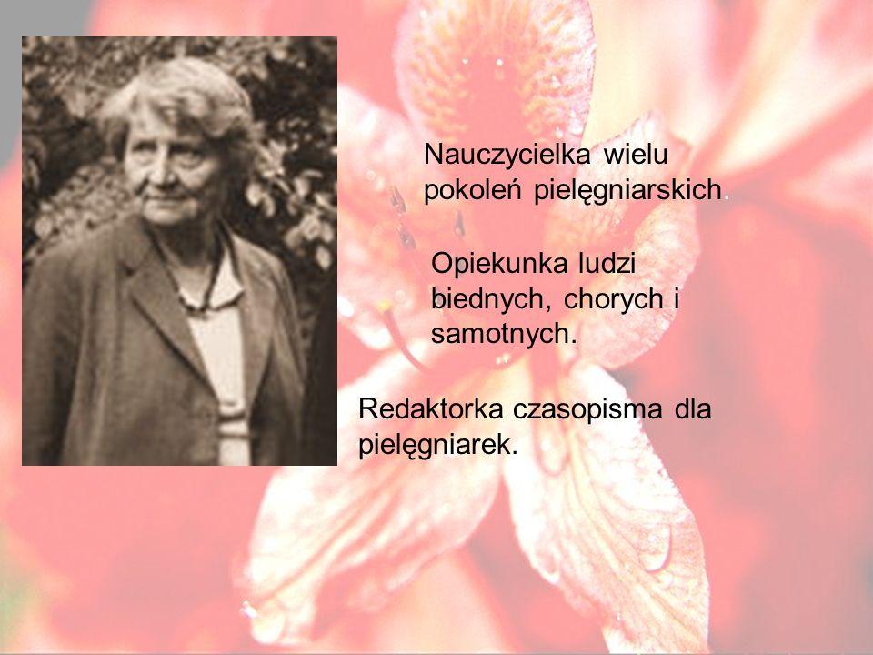 Nauczycielka wielu pokoleń pielęgniarskich.