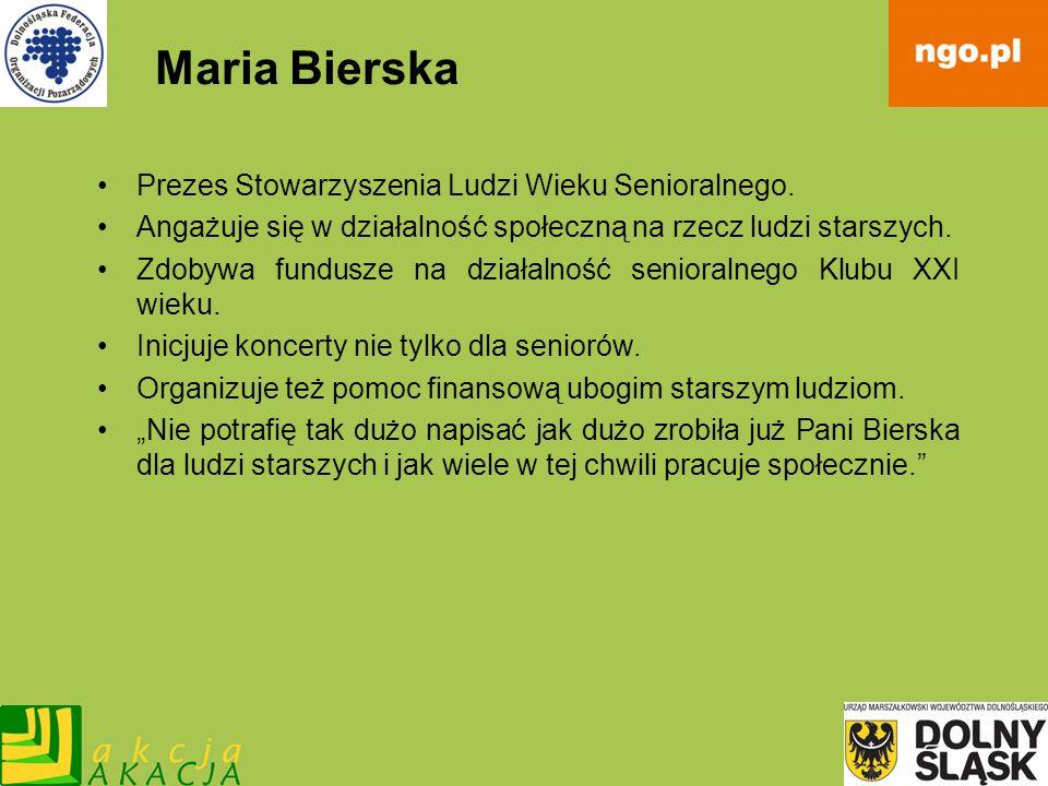 Maria Bierska Prezes Stowarzyszenia Ludzi Wieku Senioralnego.