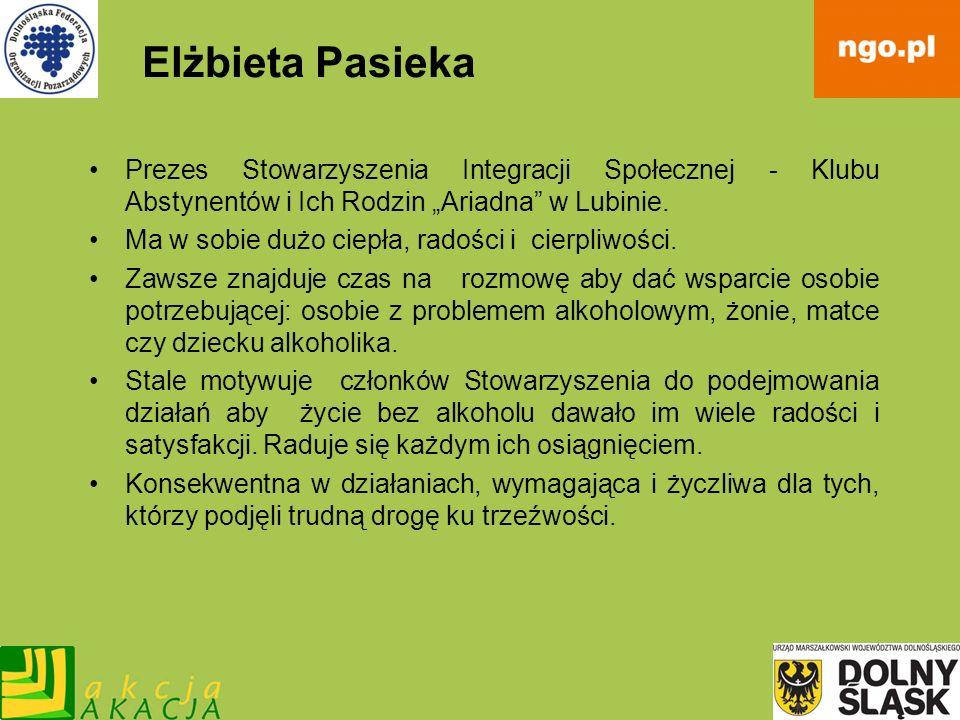 """Elżbieta PasiekaPrezes Stowarzyszenia Integracji Społecznej - Klubu Abstynentów i Ich Rodzin """"Ariadna w Lubinie."""