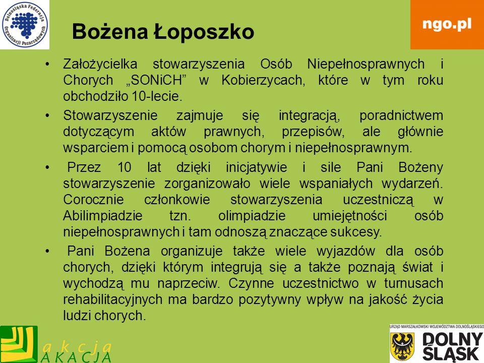 """Bożena ŁoposzkoZałożycielka stowarzyszenia Osób Niepełnosprawnych i Chorych """"SONiCH w Kobierzycach, które w tym roku obchodziło 10-lecie."""