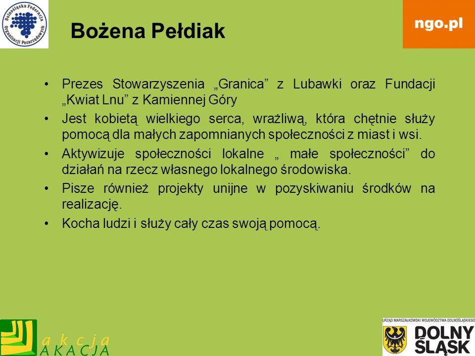 """Bożena PełdiakPrezes Stowarzyszenia """"Granica z Lubawki oraz Fundacji """"Kwiat Lnu z Kamiennej Góry."""