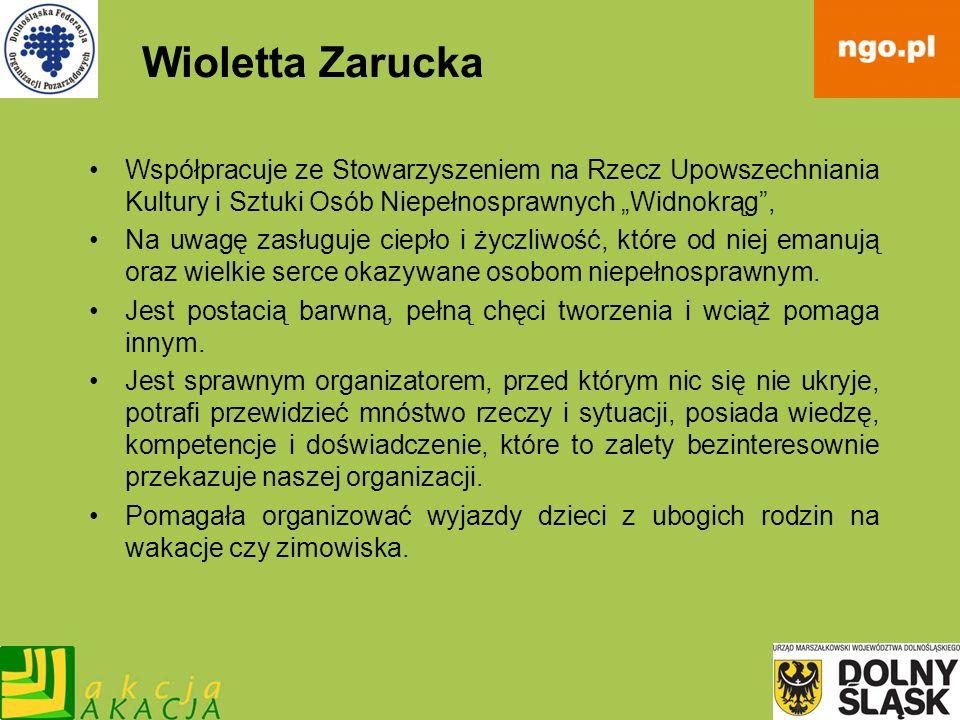 """Wioletta ZaruckaWspółpracuje ze Stowarzyszeniem na Rzecz Upowszechniania Kultury i Sztuki Osób Niepełnosprawnych """"Widnokrąg ,"""