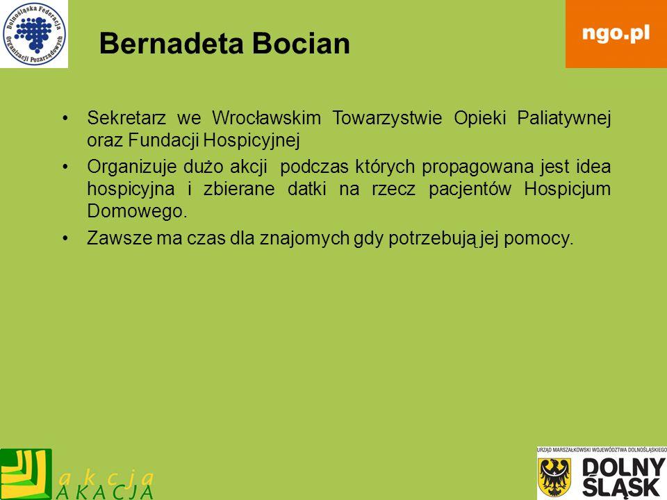 Bernadeta BocianSekretarz we Wrocławskim Towarzystwie Opieki Paliatywnej oraz Fundacji Hospicyjnej.