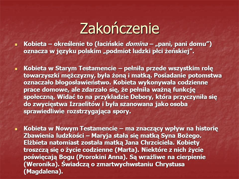 """Zakończenie Kobieta – określenie to (łacińskie domina – """"pani, pani domu ) oznacza w języku polskim """"podmiot ludzki płci żeńskiej ."""