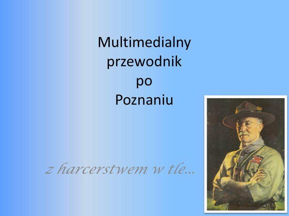 Multimedialny przewodnik po Poznaniu