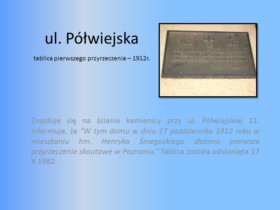 ul. Półwiejska tablica pierwszego przyrzeczenia – 1912r.