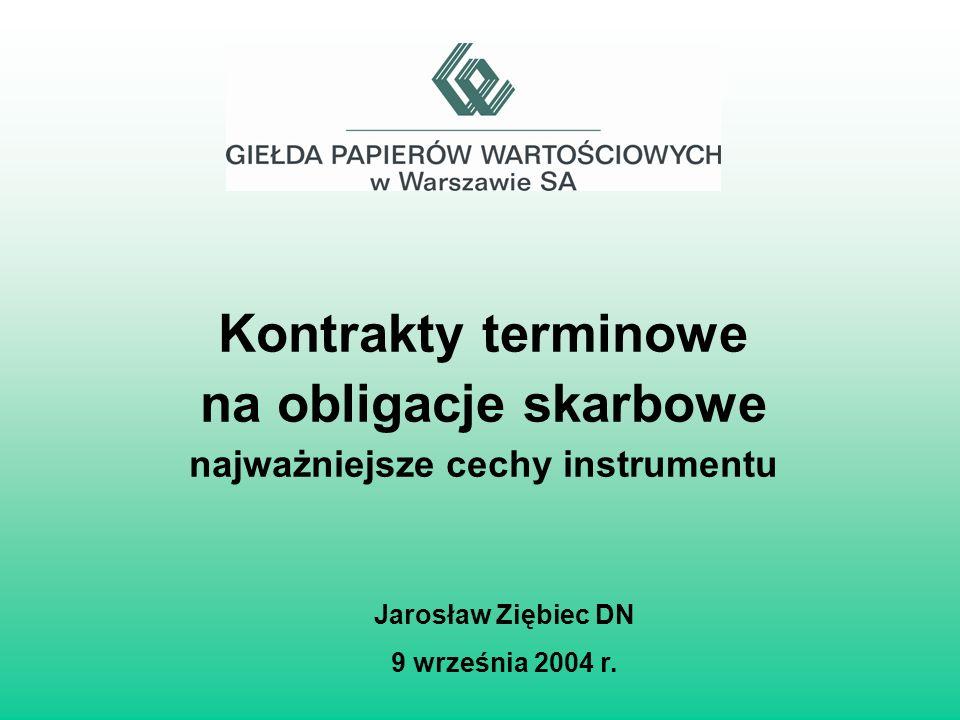 Kontrakty terminowe na obligacje skarbowe najważniejsze cechy instrumentu