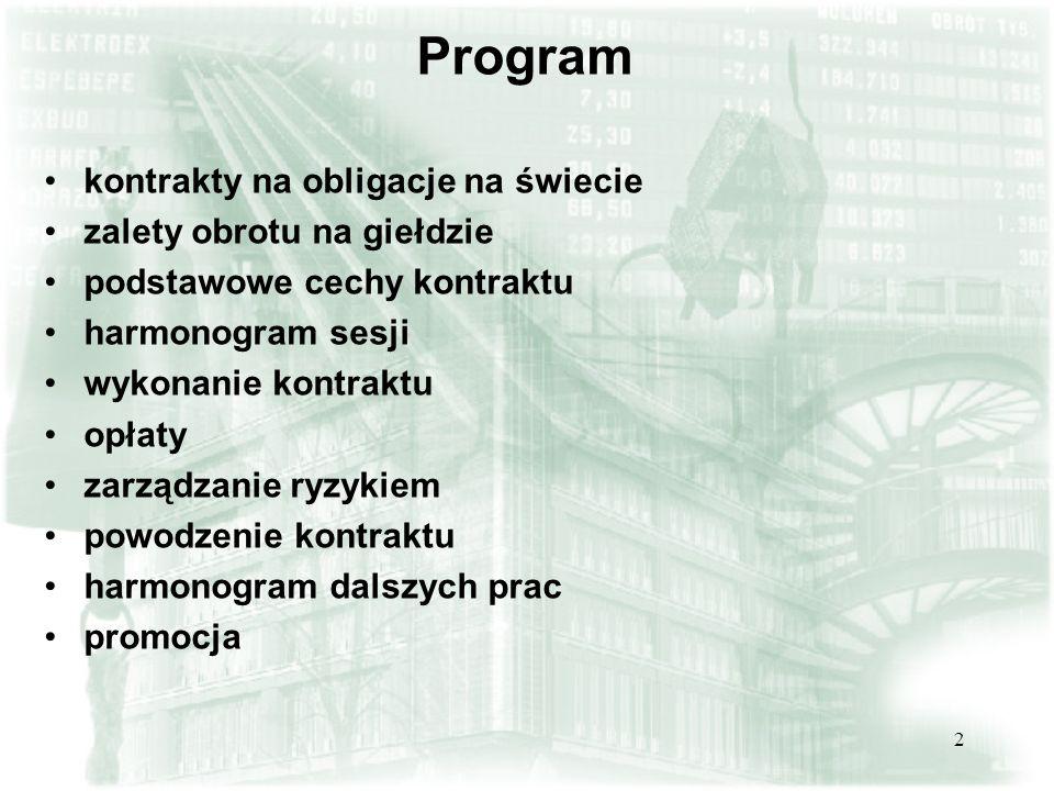 Program kontrakty na obligacje na świecie zalety obrotu na giełdzie