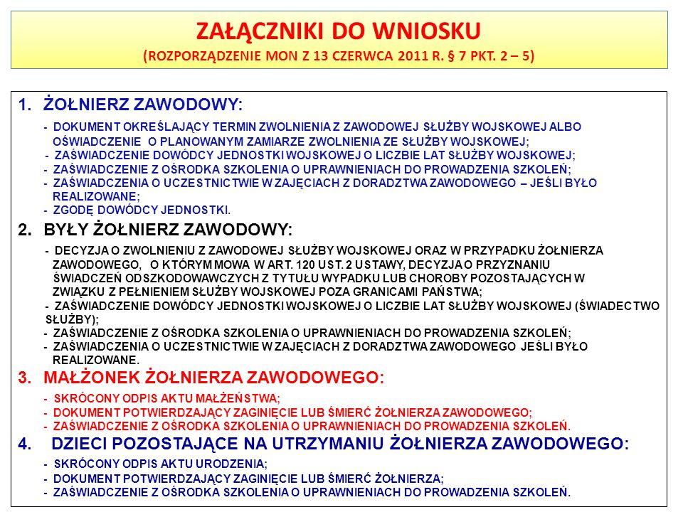 (ROZPORZĄDZENIE MON Z 13 CZERWCA 2011 R. § 7 PKT. 2 – 5)