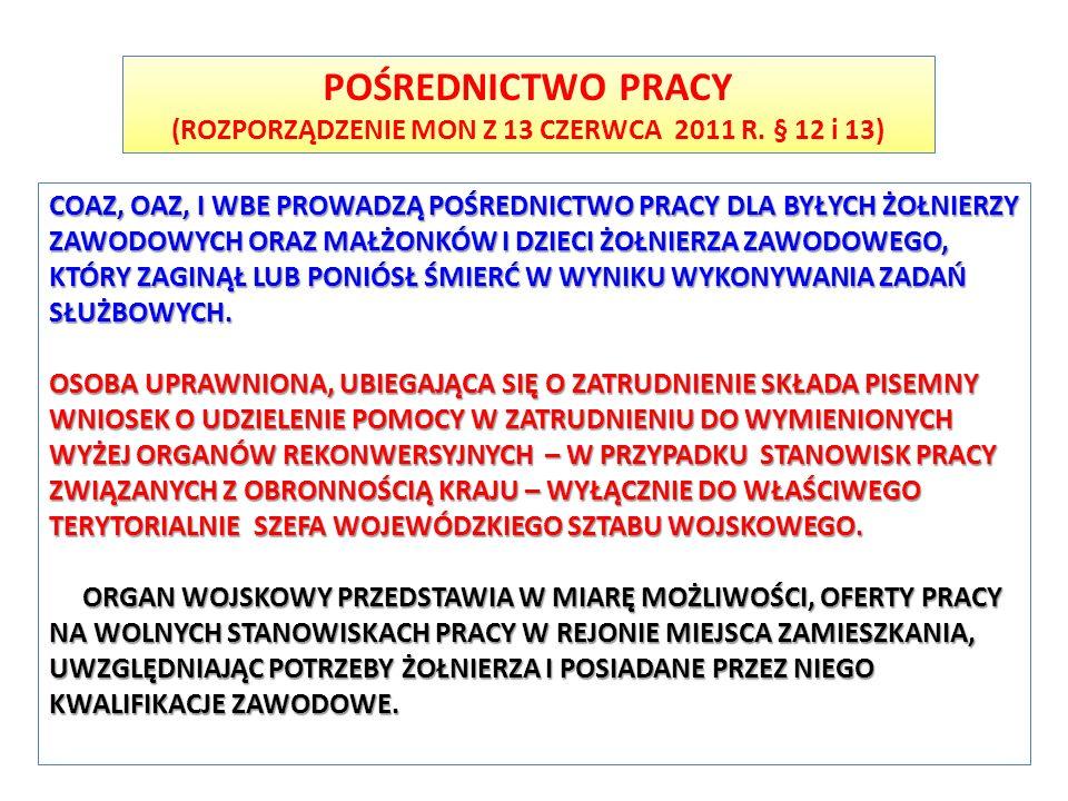 (ROZPORZĄDZENIE MON Z 13 CZERWCA 2011 R. § 12 i 13)