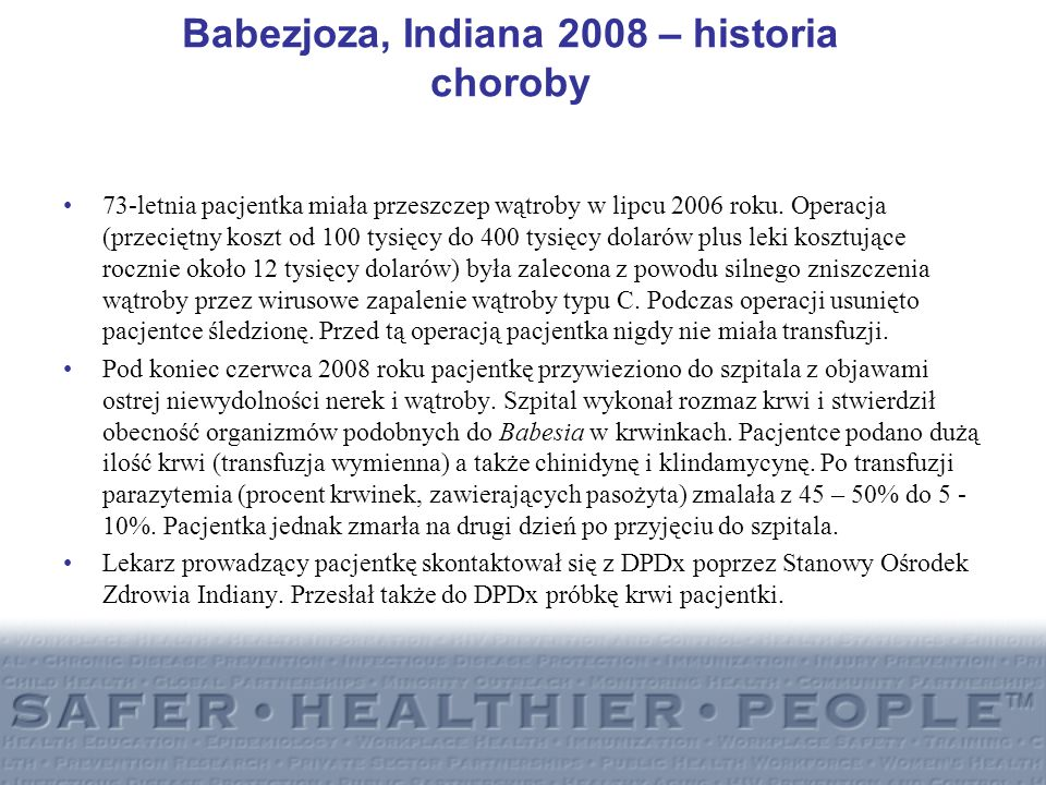 Babezjoza, Indiana 2008 – historia choroby
