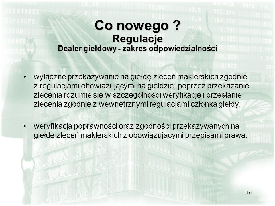 Co nowego Regulacje Dealer giełdowy - zakres odpowiedzialności