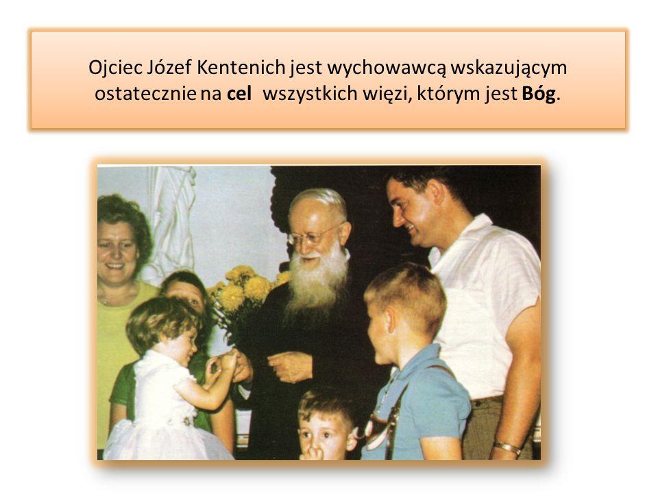 Ojciec Józef Kentenich jest wychowawcą wskazującym ostatecznie na cel wszystkich więzi, którym jest Bóg.