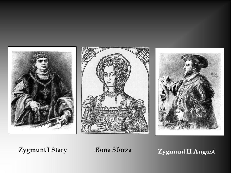 Zygmunt I Stary Bona Sforza Zygmunt II August