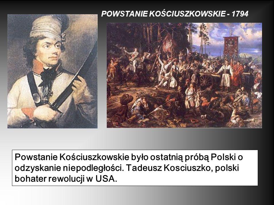 POWSTANIE KOŚCIUSZKOWSKIE - 1794