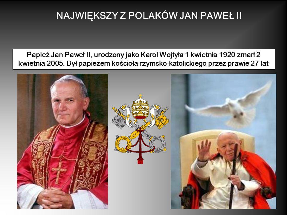 NAJWIĘKSZY Z POLAKÓW JAN PAWEŁ II
