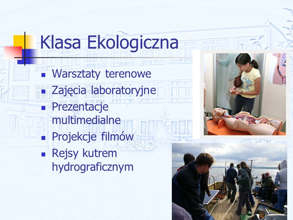 Klasa Ekologiczna Warsztaty terenowe Zajęcia laboratoryjne
