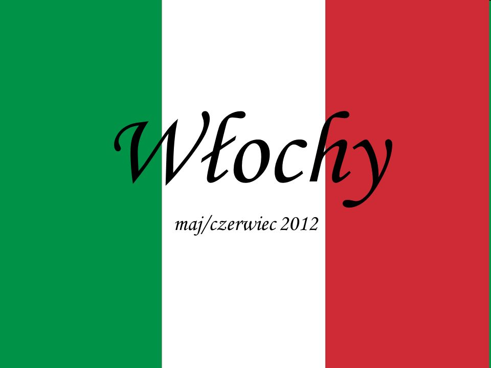 Włochy maj/czerwiec 2012