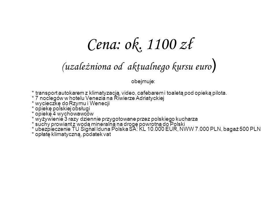 Cena: ok. 1100 zł (uzależniona od aktualnego kursu euro)