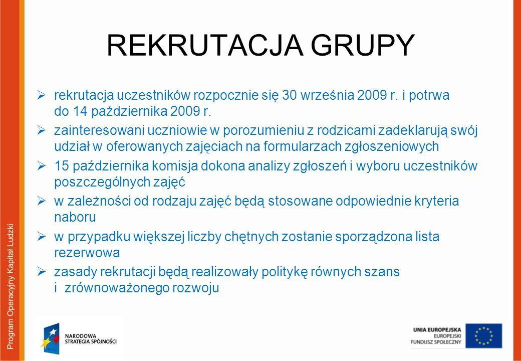 REKRUTACJA GRUPY rekrutacja uczestników rozpocznie się 30 września 2009 r. i potrwa do 14 października 2009 r.