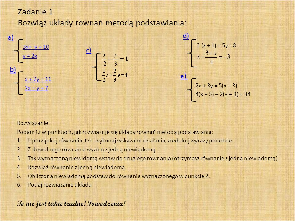 Zadanie 1 Rozwiąż układy równań metodą podstawiania: