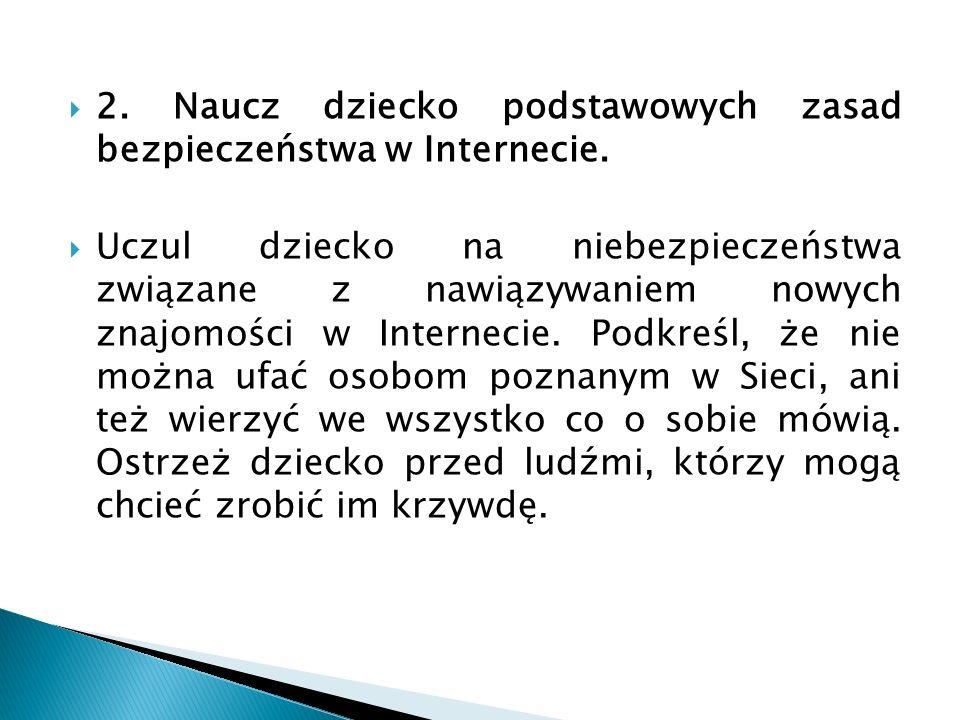2. Naucz dziecko podstawowych zasad bezpieczeństwa w Internecie.