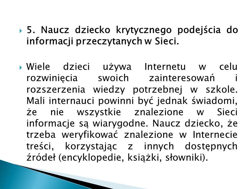 5. Naucz dziecko krytycznego podejścia do informacji przeczytanych w Sieci.