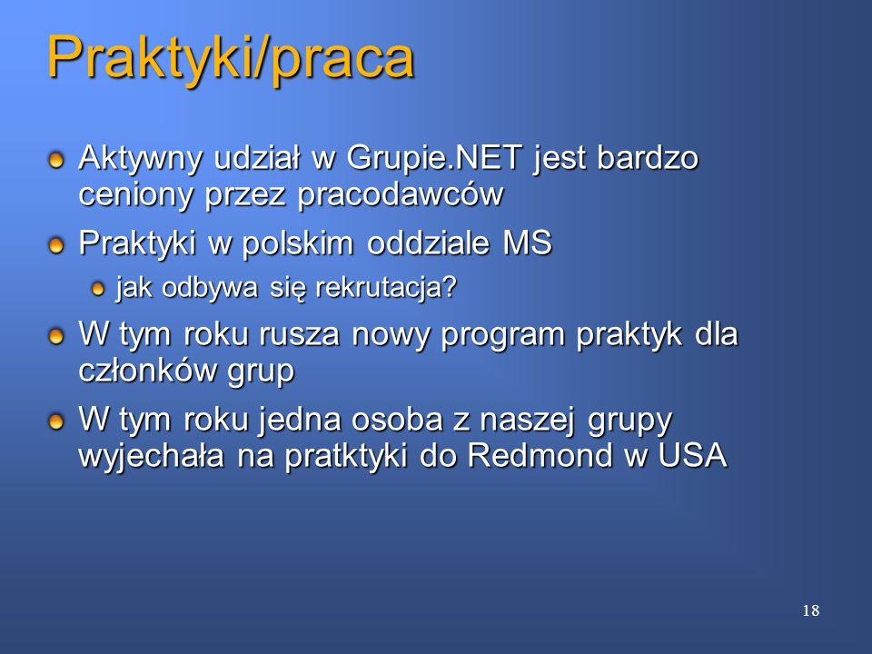 Praktyki/praca Aktywny udział w Grupie.NET jest bardzo ceniony przez pracodawców. Praktyki w polskim oddziale MS.