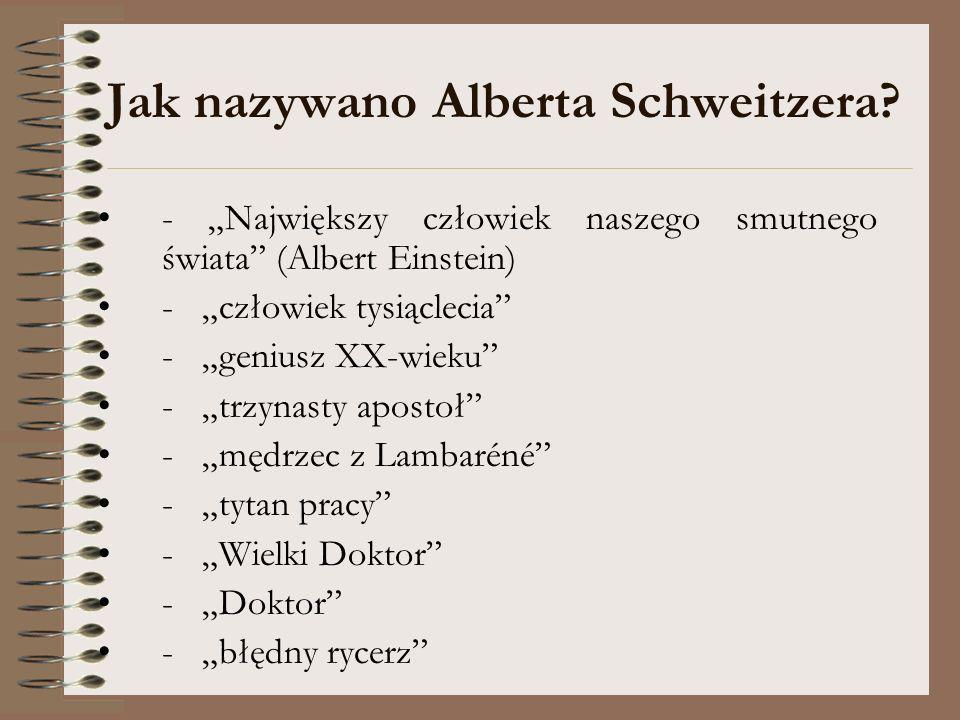 Jak nazywano Alberta Schweitzera