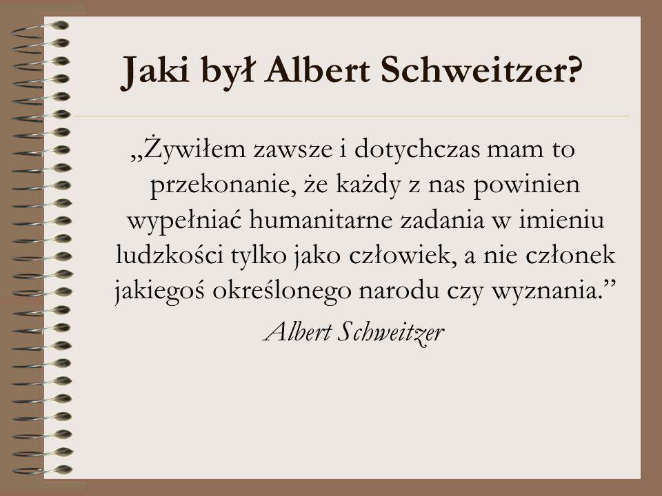 Jaki był Albert Schweitzer
