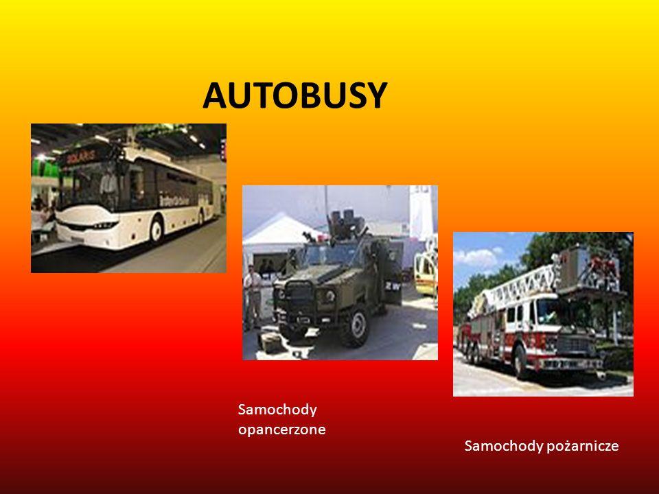 AUTOBUSY Samochody opancerzone Samochody pożarnicze