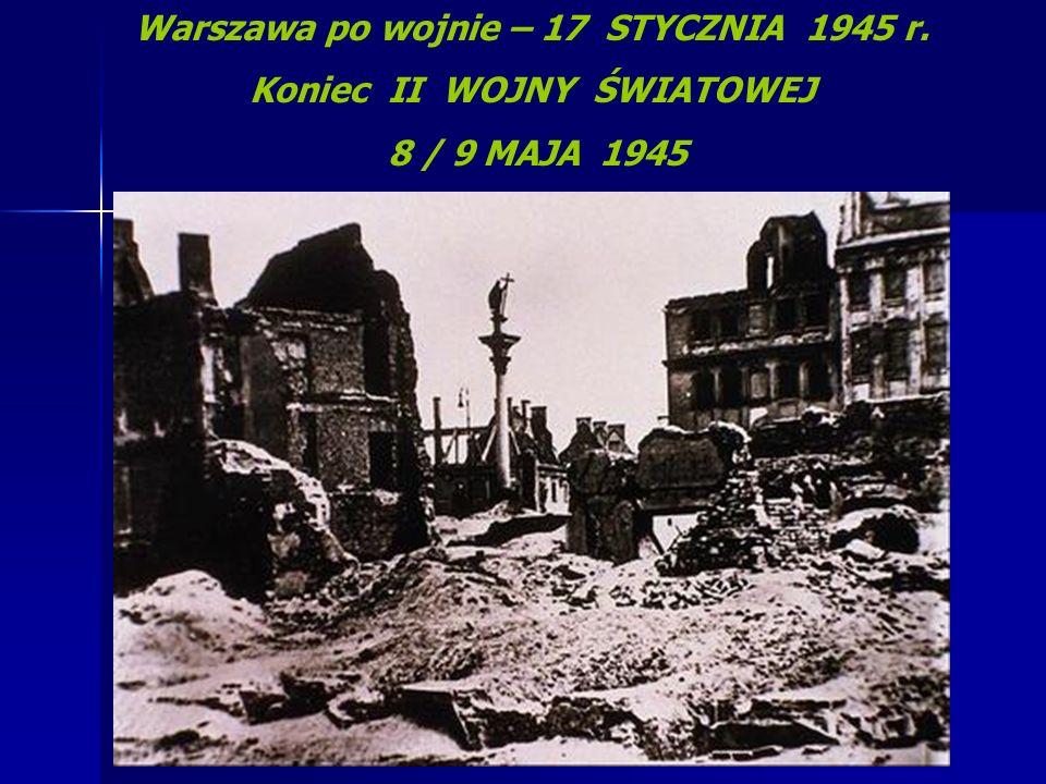 Warszawa po wojnie – 17 STYCZNIA 1945 r. Koniec II WOJNY ŚWIATOWEJ