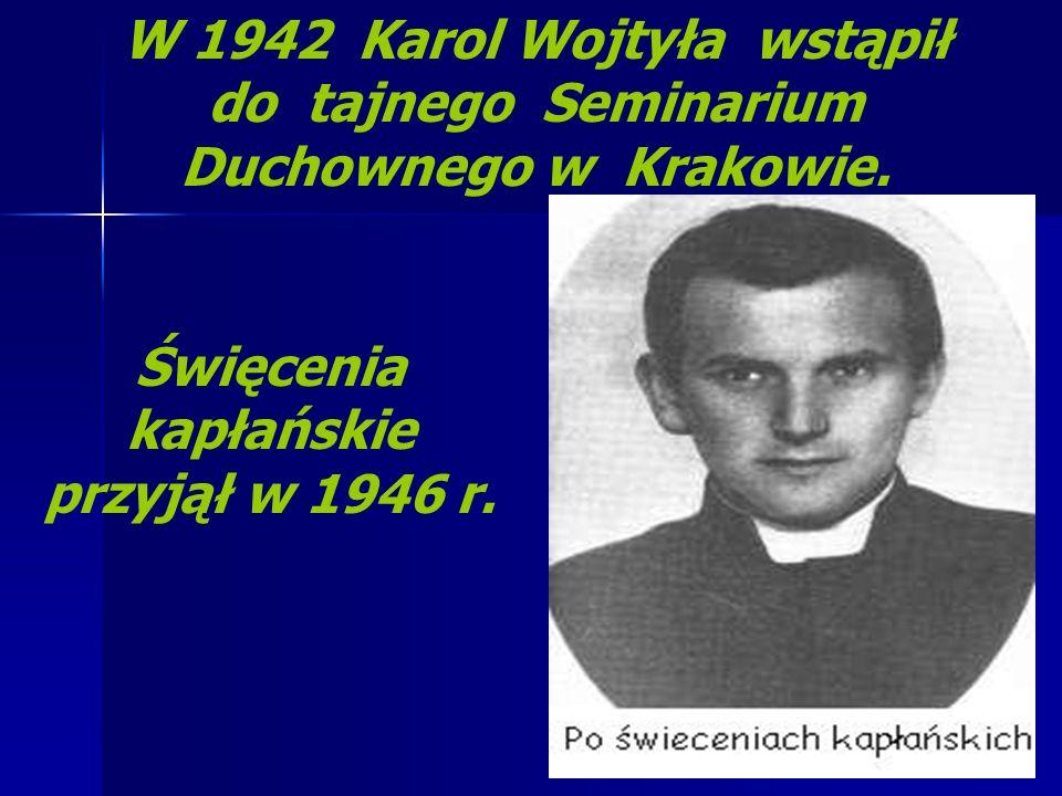 Święcenia kapłańskie przyjął w 1946 r.