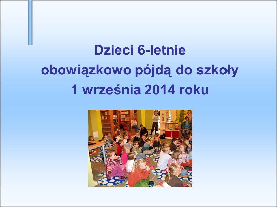 Dzieci 6-letnie obowiązkowo pójdą do szkoły 1 września 2014 roku