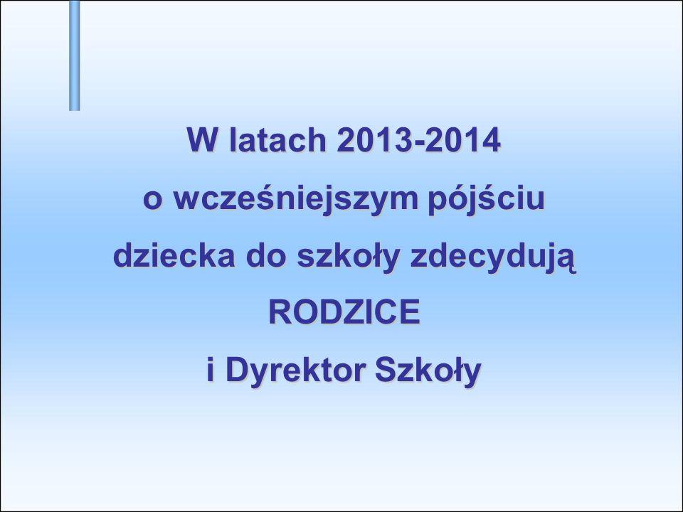 W latach 2013-2014 o wcześniejszym pójściu