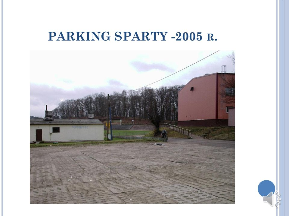 PARKING SPARTY -2005 r.