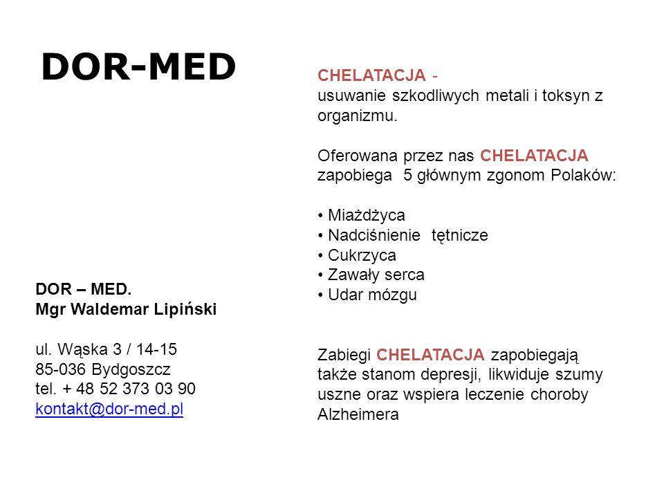 DOR-MED CHELATACJA - usuwanie szkodliwych metali i toksyn z organizmu.
