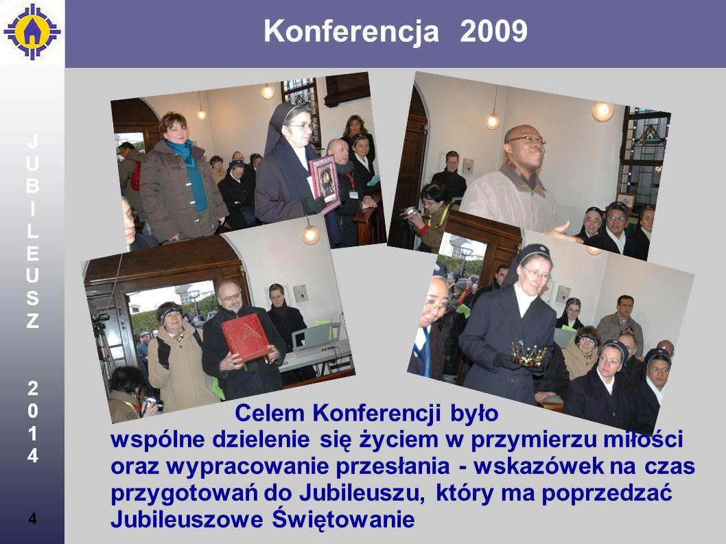 JU. B. I. L. E. S. Z. 2. 1. 4. Konferencja 2009.