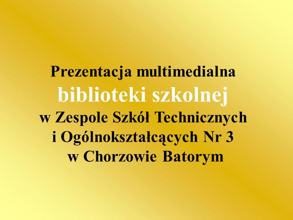 Prezentacja multimedialna biblioteki szkolnej w Zespole Szkół Technicznych i Ogólnokształcących Nr 3 w Chorzowie Batorym