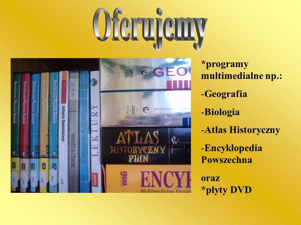 Oferujemy *programy multimedialne np.: Geografia Biologia