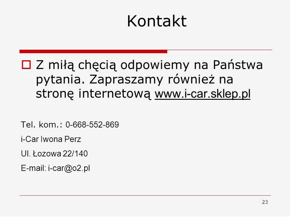 KontaktZ miłą chęcią odpowiemy na Państwa pytania. Zapraszamy również na stronę internetową www.i-car.sklep.pl.