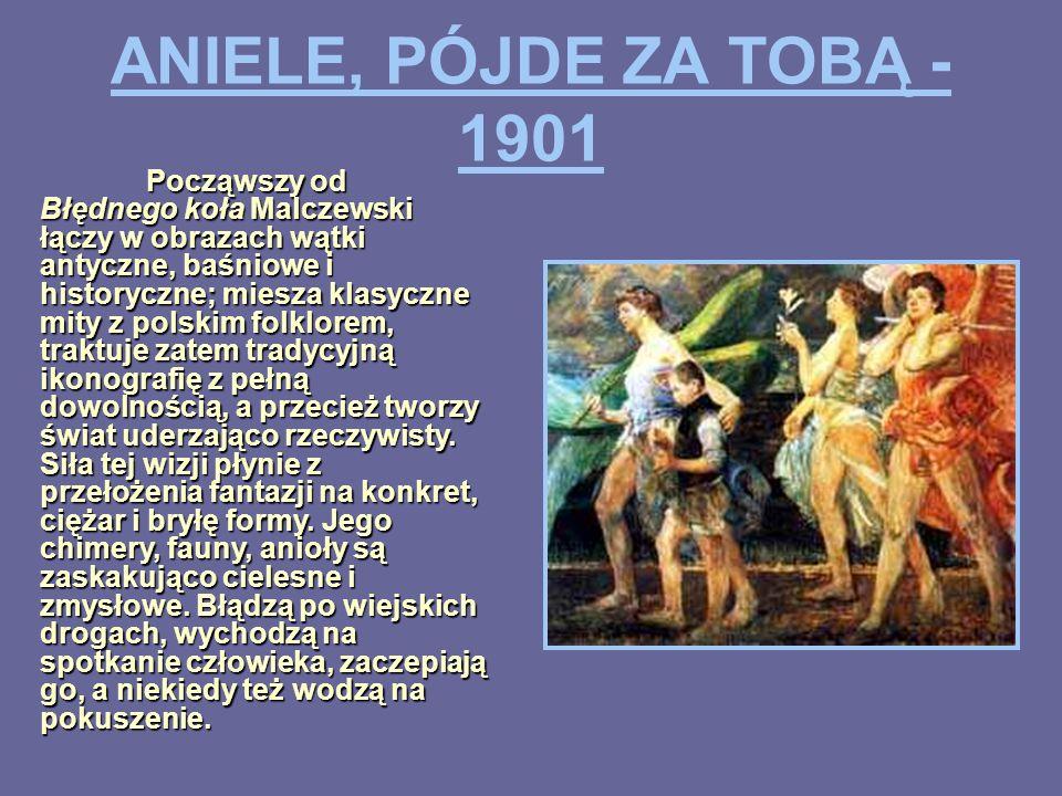 ANIELE, PÓJDE ZA TOBĄ - 1901
