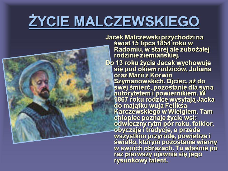 ŻYCIE MALCZEWSKIEGO Jacek Malczewski przychodzi na świat 15 lipca 1854 roku w Radomiu, w starej ale zubożałej rodzinie ziemiańskiej.