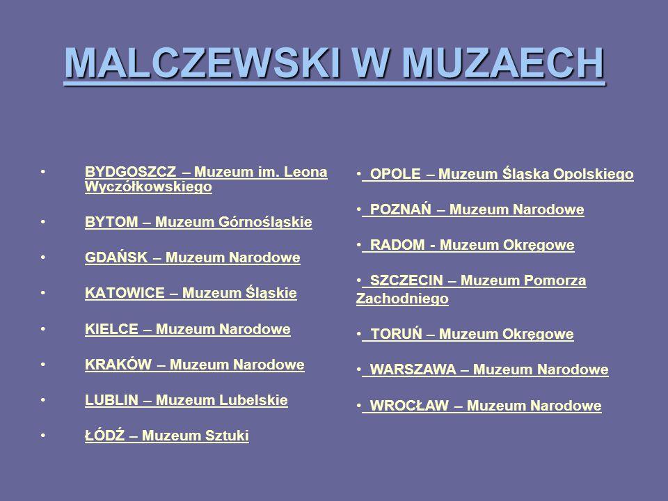MALCZEWSKI W MUZAECH BYDGOSZCZ – Muzeum im. Leona Wyczółkowskiego